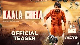 Gulzaar Chhaniwala : Kaala Chela (Teaser) | Releasing On 7th May | White Hill Dhaakad - EASING