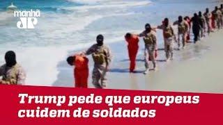 Trump pede que Europa cuide de soldados do EI capturados