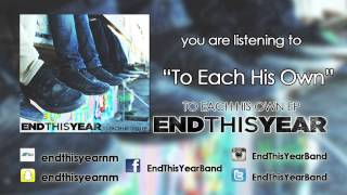End This Year - To Each His Own