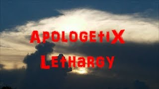 ApologetiX Lethargy