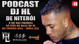 PODCAST :: DJ HL DE NITERÓI  - O REI DAS FININHAS  (3N PRODUÇÕES)