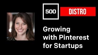 Growing with Pinterest - Pinterest Marketing for Startups