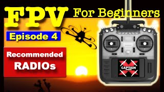 EP4 - FPV FOR BEGINNERS - Recommend Radios for Beginners.