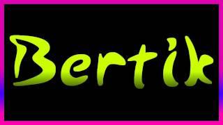 Bertik - Ani ty ani ja