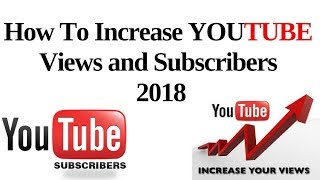 How to get more views and subcribers on youtube