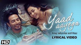 Yaad Aayega | Lyrical Video | Abhay | R Naaz | Kunaal | Sourav | Sehban | Reem | Latest Song 2020