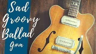 Sad Groovy Ballad Guitar Backing Track Jam in G#m