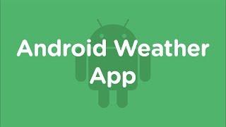 Lập trình Android - Weather API: Giới thiệu ứng dụng dự báo thời tiết