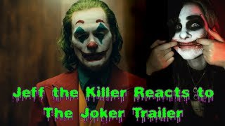 Jeff the Killer Reacts To The Joker Trailer