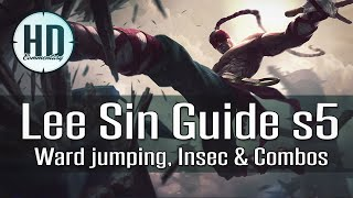 Lee Sin Guide Season 5 - Ward Jumping, Insec & Combos - Lee Sin Mechanics Guide
