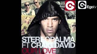 STEREO PALMA feat CRAIG DAVID - Our Love
