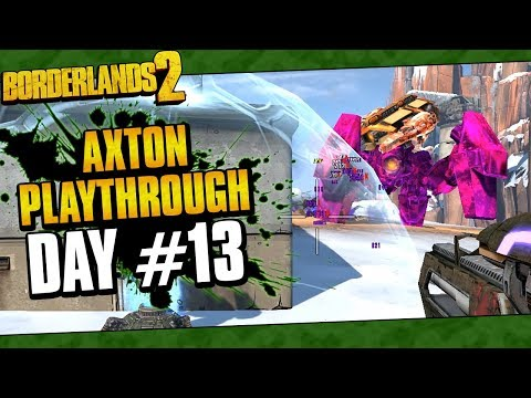 Borderlands 2 | Axton Reborn Playthrough Funny Moments And Drops | Day #13