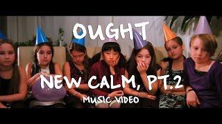 "Ought - ""New Calm, Pt. 2"""