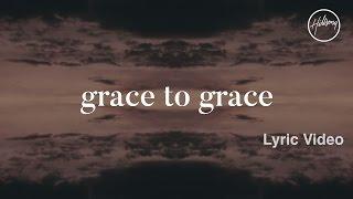 Grace To Grace Video