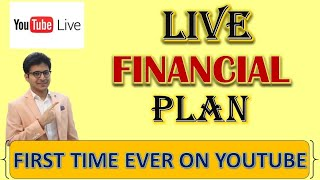 Financial Plan - LIVE | Your Financial Plan | First Time Ever On Youtube |