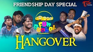 Friendship Day Special Fun Bucket Hangover || By Sai Teja || TeluguOne