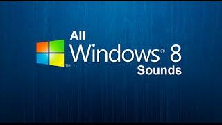All Windows 8 Sounds