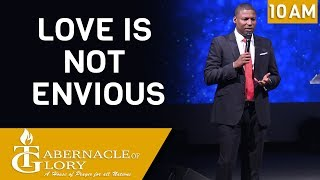 Pastor Gregory Toussaint  | Love is not Envious | Tabernacle of Glory | 10  AM