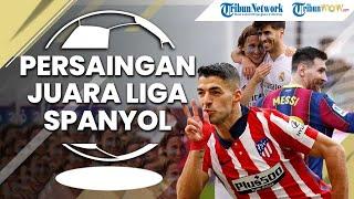 FOOTBALL TIME: Persaingan Juara Liga Spanyol, Harap Cemas Atletico Madrid di El-Clasico