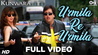 Urmila Re Urmila Full Video - Kunwara | Govinda & Urmila Matondkar | Sonu Nigam, Alka Yagnik