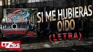 BANDA MS - SI ME HUBIERAS OÍDO (LETRA)