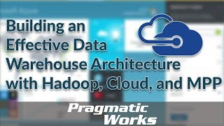 Building an Effective Data Warehouse Architecture with Hadoop, Cloud and MPP
