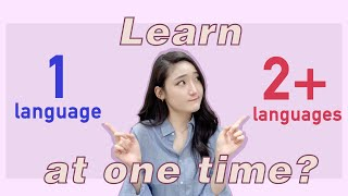 Can I learn 2+ languages at one time? Find your answer!