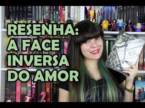A Face Inversa do Amor - Rafaela Perensin [RESENHA]