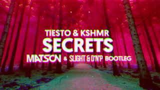 Tiësto & KSHMR feat. Vassy - Secrets (SlighT & D'n'P x Matson Bootleg) + DOWNLOAD