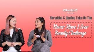 Shraddha & Upalina Take On The Never Have I Ever Beauty Challenge - POPxo Beauty