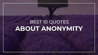 Best 10 Quotes about Anonymity | Amazing Quotes | Soul Quotes