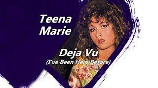 Teena Marie - DeJa Vu (I've Been Here Before)