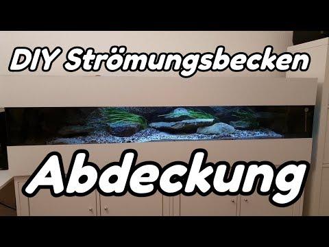 DIY Strömungsbecken - Abdeckung (#8)