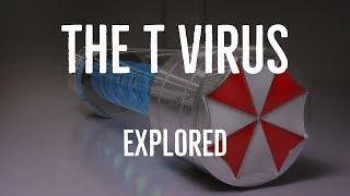 The T-Virus (Resident Evil Explored)