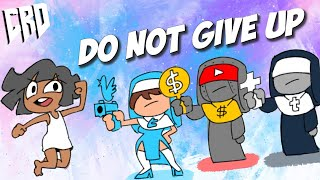 Do not give up! [ by minus8 ]