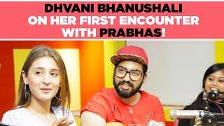 Dhvani Bhanushali on her first encounter with Prabhas! Sahoo PsychoSaiyaan
