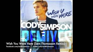 Cody Simpson ft. Becky G - Wish U Were Here (Sem Thomasson Remix)