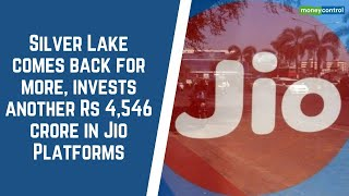 Silver Lake comes back for more, invests another Rs 4,546 crore in Jio Platforms