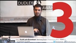 Kashf ash-Shubuhaat: Removing Doubts Pertaining to Shirk - Part 3 | Muhammad Tim Humble