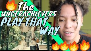 THE UNDERACHIEVERS - PLAY THAT WAY (MUSIC VIDEO) REACTION!