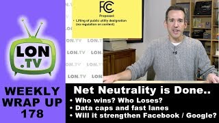 Weekly Wrapup 178 - Net Neutrality: What I think will really happen