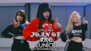 [DIA EUNICE] Little Mix   Joan Of Arc (Performance)