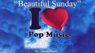 Beautiful Sunday (w/lyrics)  ~  Daniel Boone
