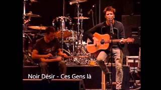 Noir Desir -  Ces Gens là (Paleo Festival de Nyon 28 juillet 2000)