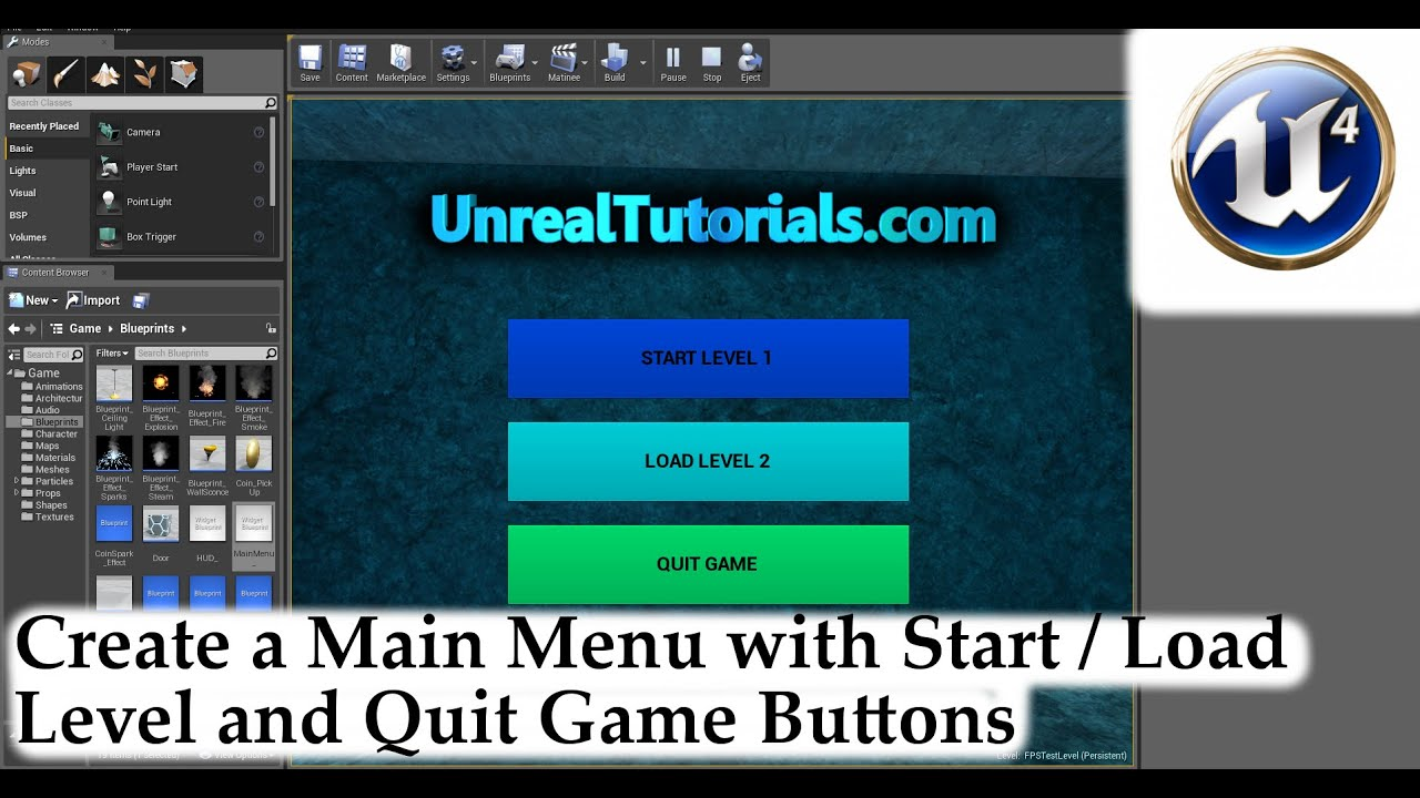 Unreal Engine 4 Tutorial - Main Menu with Start / Load Level + Exit Game