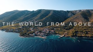 THE WORLD FROM ABOVE   Drone Video   DJI Phantom 4