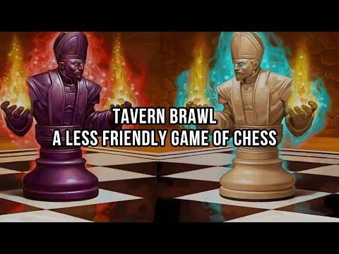 Tavern Brawl - A Less Friendly Game of Chess