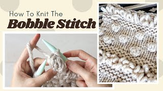 How To Knit The Bobble Stitch // This knitting is poppin'!