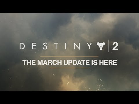 Destiny 2 – March Update [UK]