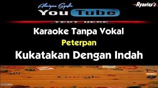 Karaoke Peterpan - Kukatakan Dengan Indah